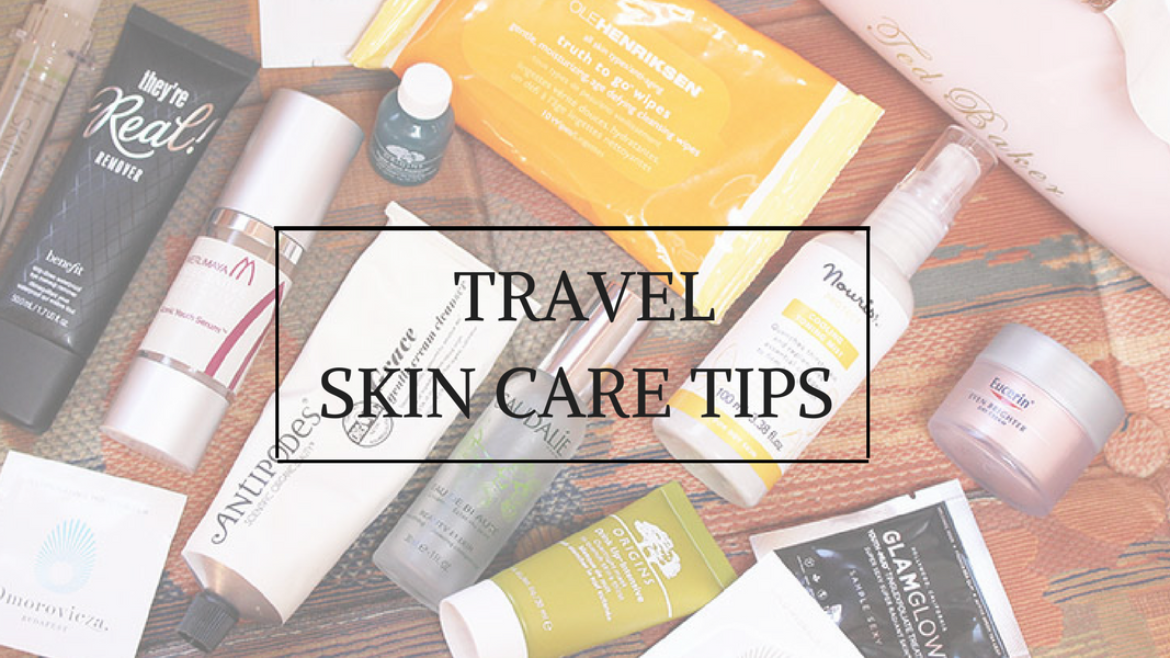 Best Travel Skin Care Tips
