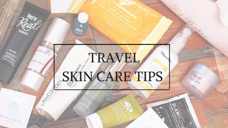 Best Travel Skin Care Tips